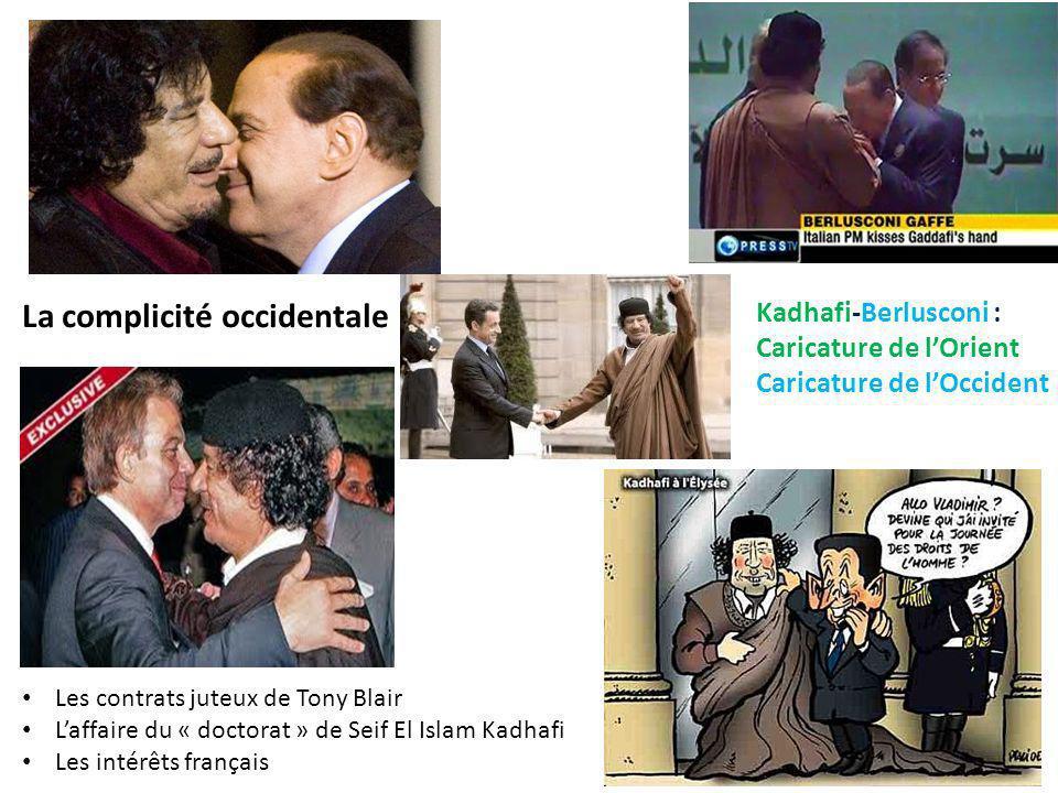 La complicité occidentale Kadhafi-Berlusconi : Caricature de lOrient Caricature de lOccident Les contrats juteux de Tony Blair Laffaire du « doctorat » de Seif El Islam Kadhafi Les intérêts français