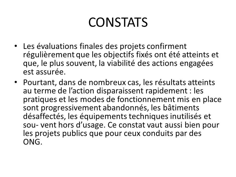 CONSTATS Les évaluations finales des projets confirment régulièrement que les objectifs fixés ont été atteints et que, le plus souvent, la viabilité d