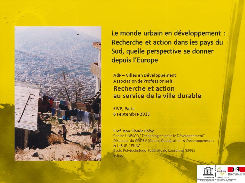 AdP – Villes en Développement Association de Professionnels Recherche et action au service de la ville durable EIVP, Paris 6 septembre 2013 Prof. Jean