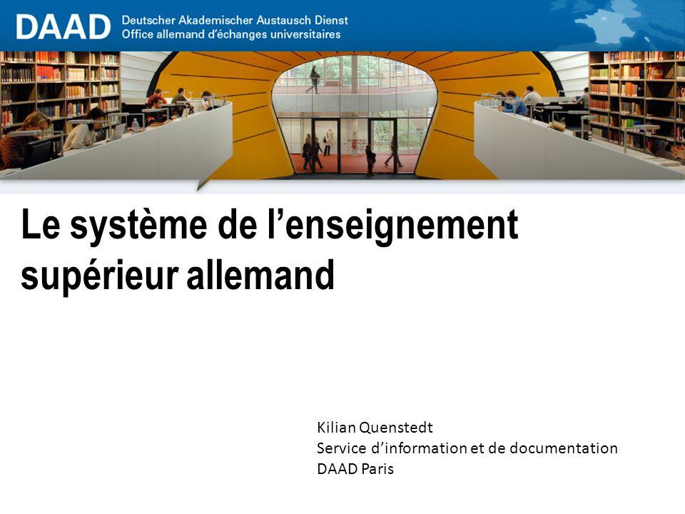 Le système de lenseignement supérieur allemand Kilian Quenstedt Service dinformation et de documentation DAAD Paris