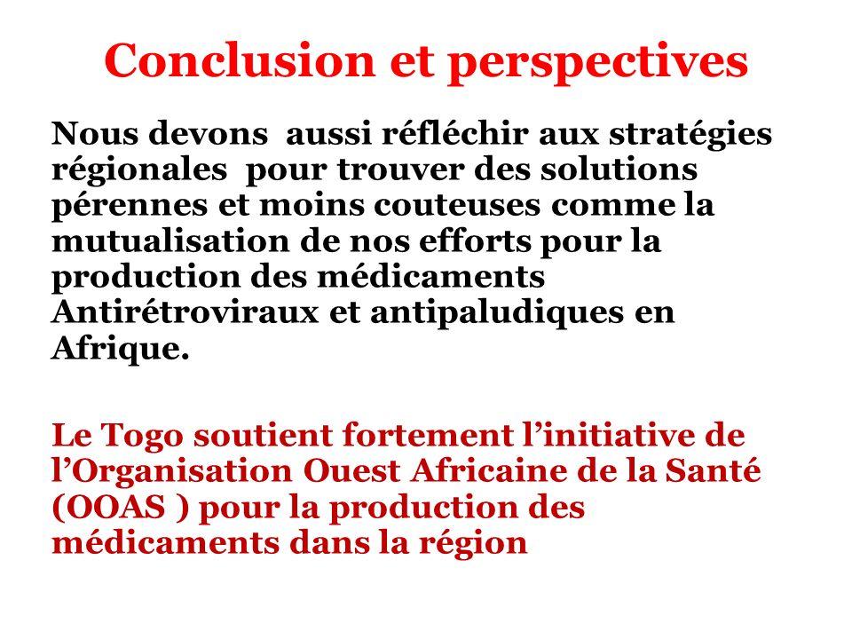 Conclusion et perspectives Nous devons aussi réfléchir aux stratégies régionales pour trouver des solutions pérennes et moins couteuses comme la mutua