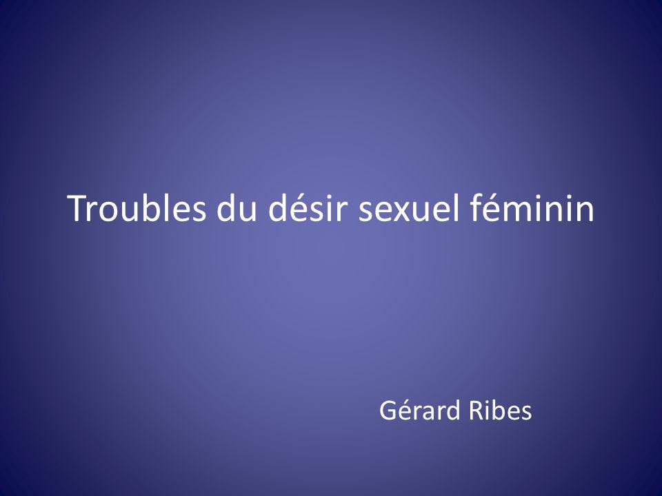 Troubles du désir sexuel féminin Gérard Ribes