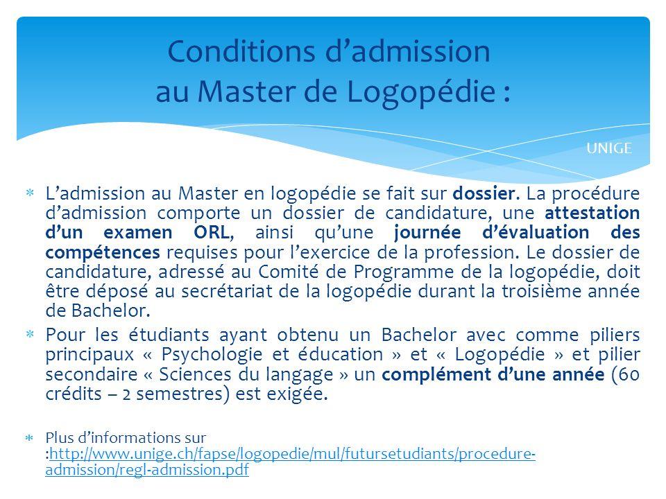 Ladmission au Master en logopédie se fait sur dossier.