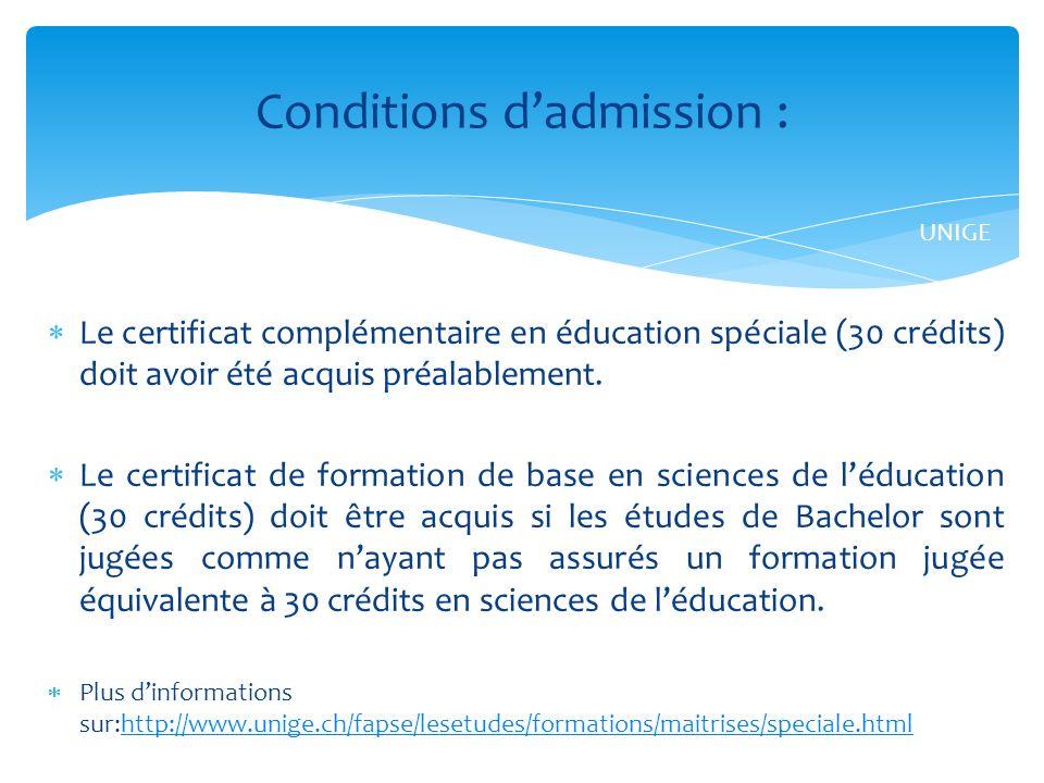 Le certificat complémentaire en éducation spéciale (30 crédits) doit avoir été acquis préalablement.