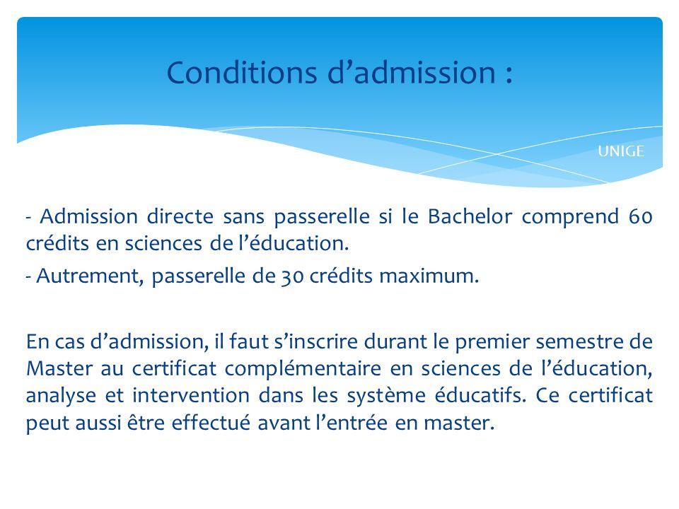 - Admission directe sans passerelle si le Bachelor comprend 60 crédits en sciences de léducation.