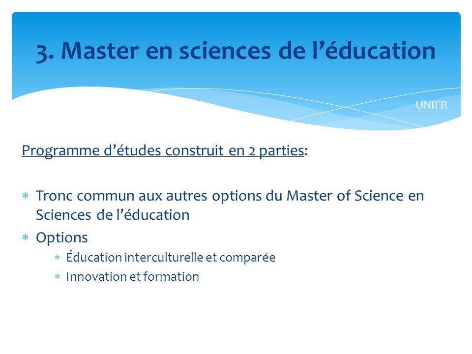Programme détudes construit en 2 parties: Tronc commun aux autres options du Master of Science en Sciences de léducation Options Éducation interculturelle et comparée Innovation et formation 3.