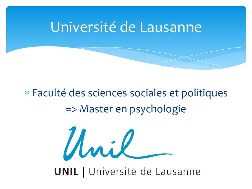 Faculté des sciences sociales et politiques => Master en psychologie Université de Lausanne
