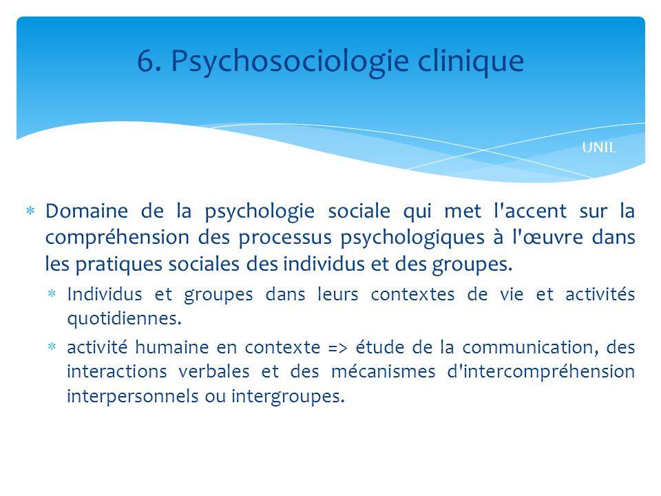 Domaine de la psychologie sociale qui met l accent sur la compréhension des processus psychologiques à l œuvre dans les pratiques sociales des individus et des groupes.