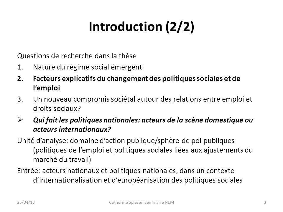 Introduction (2/2) Questions de recherche dans la thèse 1.Nature du régime social émergent 2.Facteurs explicatifs du changement des politiques sociale