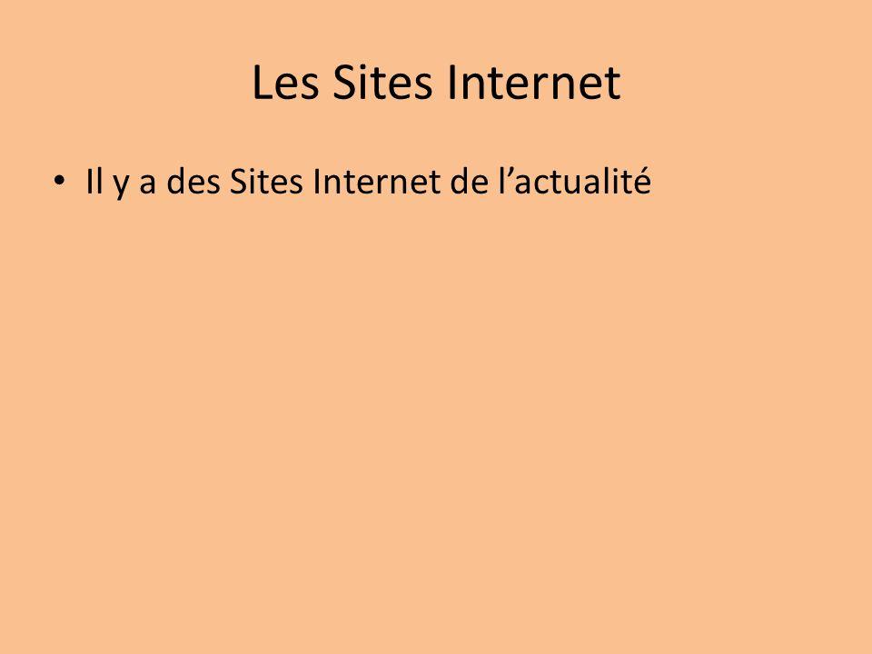Les Sites Internet Il y a des Sites Internet de lactualité