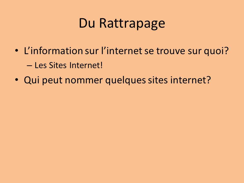 Du Rattrapage Linformation sur linternet se trouve sur quoi.
