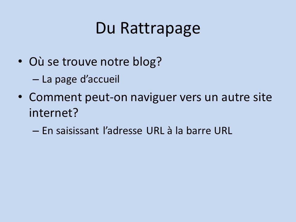 Du Rattrapage Où se trouve notre blog.