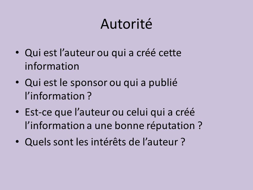 Autorité Qui est lauteur ou qui a créé cette information Qui est le sponsor ou qui a publié linformation .
