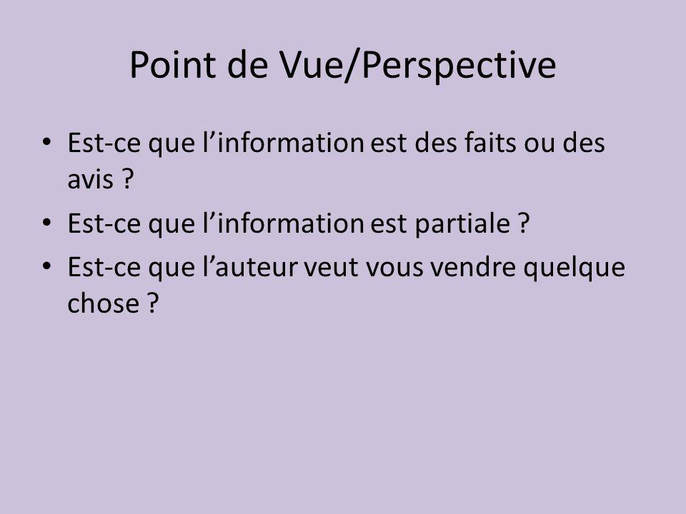 Point de Vue/Perspective Est-ce que linformation est des faits ou des avis .
