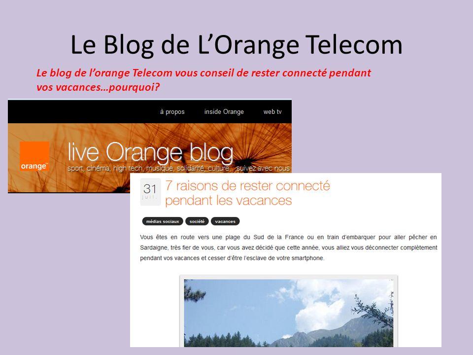 Le Blog de LOrange Telecom Le blog de lorange Telecom vous conseil de rester connecté pendant vos vacances…pourquoi?