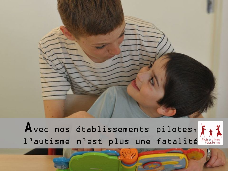 Grâce au Plan Autisme National 2008-2010, et à un réseau local de parents motivés, développement en un temps record de 6 établissements : Paris (19°) : 20 enfants Paris (20 °) : 10 enfants Suresnes (92) : 12 enfants Chambourcy (78) : 15 enfants Angoulême 1(6) : 10 enfants Marseille : 10 enfants 78 enfants encadrés par plus de 110 professionnels Un travail reconnu par les autorités et financeurs de la santé
