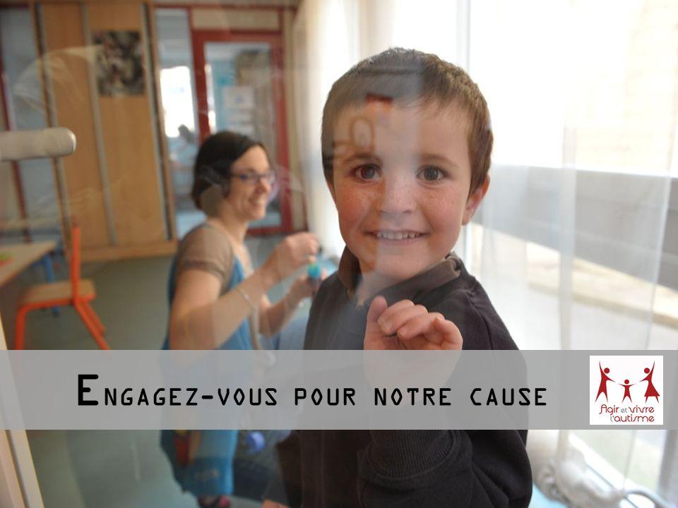 E NGAGEZ-VOUS POUR NOTRE CAUSE