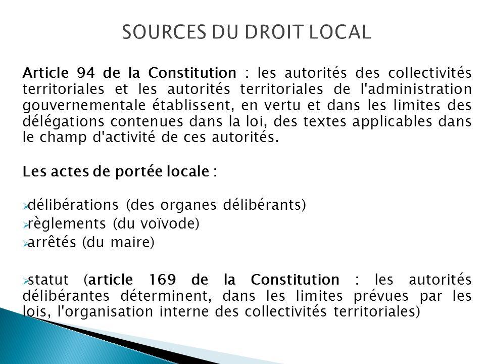 Article 94 de la Constitution : les autorités des collectivités territoriales et les autorités territoriales de l administration gouvernementale établissent, en vertu et dans les limites des délégations contenues dans la loi, des textes applicables dans le champ d activité de ces autorités.
