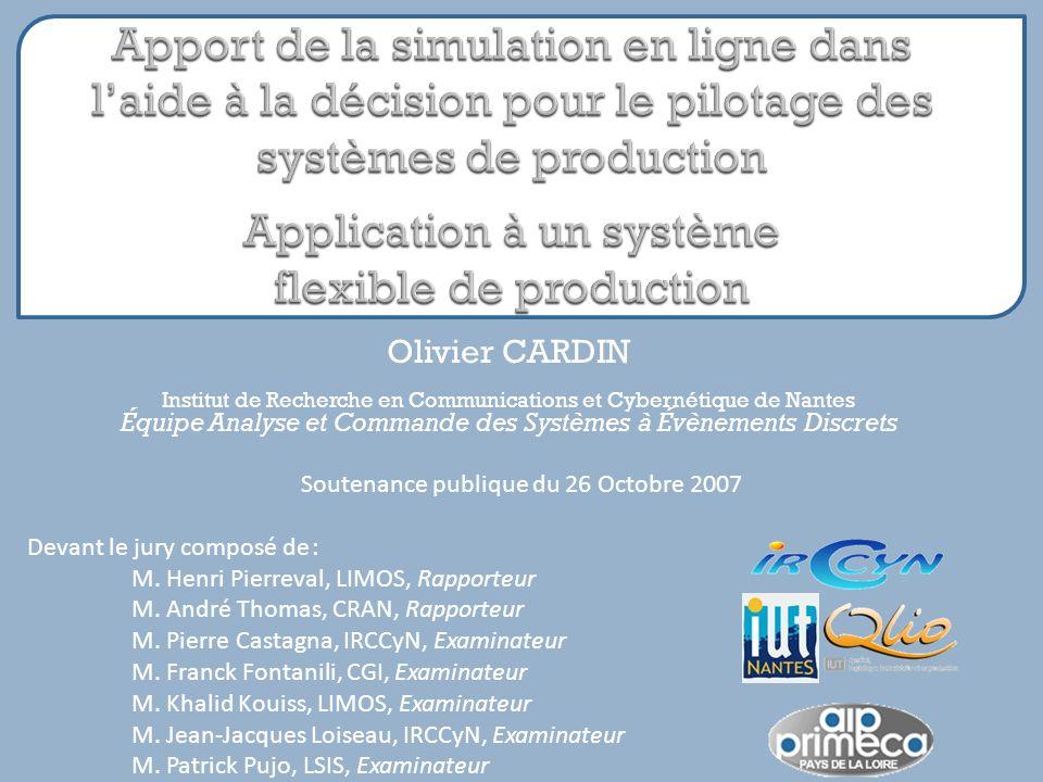 Olivier CARDIN Institut de Recherche en Communications et Cybernétique de Nantes Équipe Analyse et Commande des Systèmes à Évènements Discrets Soutena
