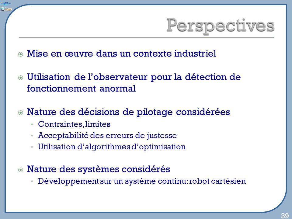 Mise en œuvre dans un contexte industriel Utilisation de lobservateur pour la détection de fonctionnement anormal Nature des décisions de pilotage con