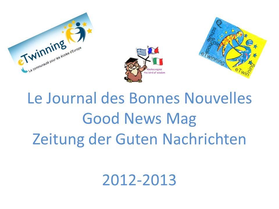 Le Journal des Bonnes Nouvelles Good News Mag Zeitung der Guten Nachrichten 2012-2013