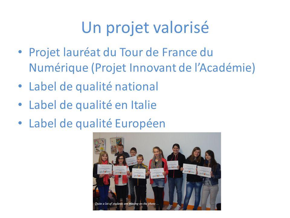 Un projet valorisé Projet lauréat du Tour de France du Numérique (Projet Innovant de lAcadémie) Label de qualité national Label de qualité en Italie Label de qualité Européen