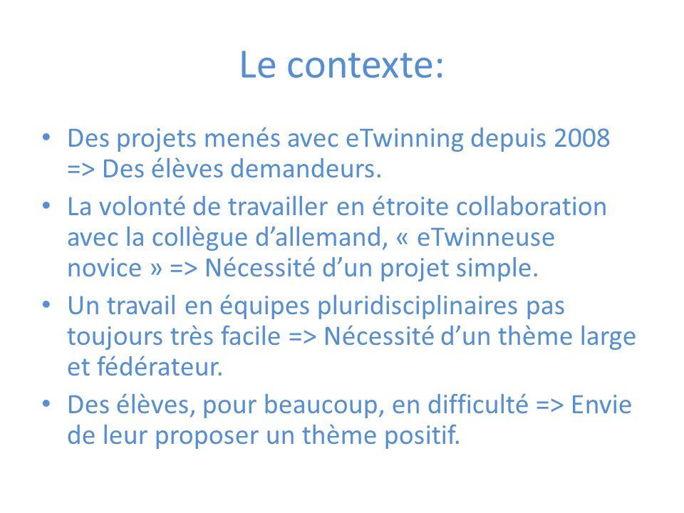 Le contexte: Des projets menés avec eTwinning depuis 2008 => Des élèves demandeurs.