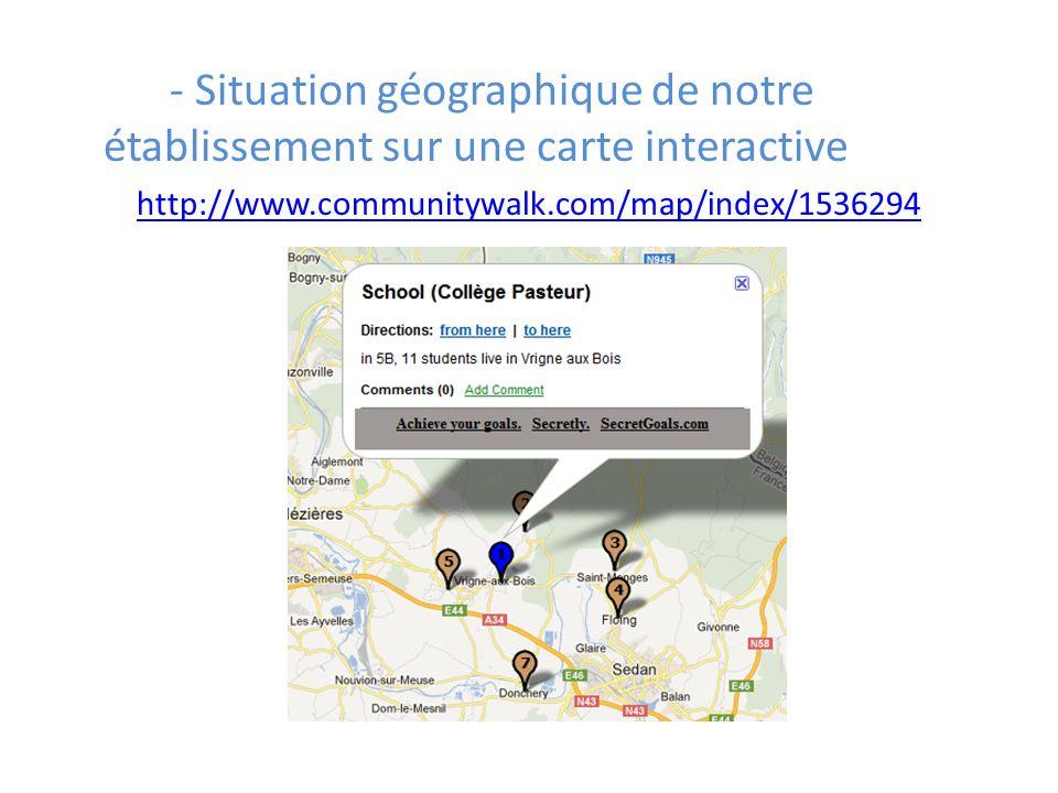 - Situation géographique de notre établissement sur une carte interactive http://www.communitywalk.com/map/index/1536294
