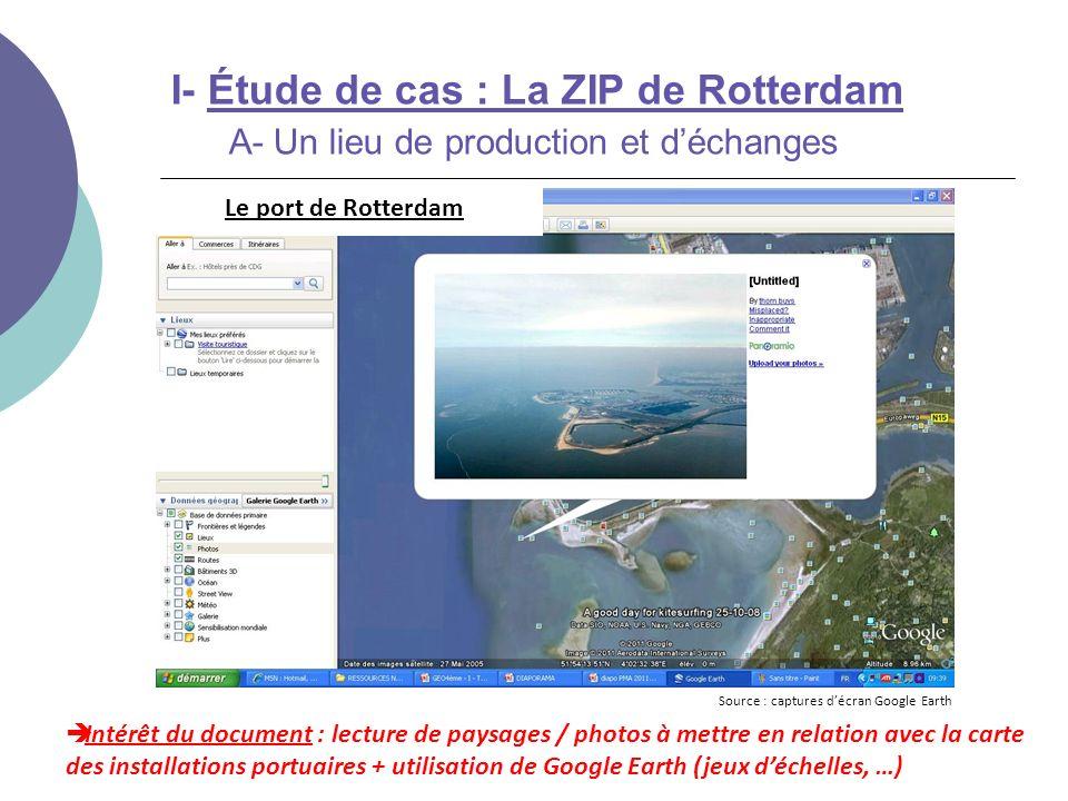 I- Étude de cas : La ZIP de Rotterdam A- Un lieu de production et déchanges Intérêt du document : lecture de paysages / photos à mettre en relation av