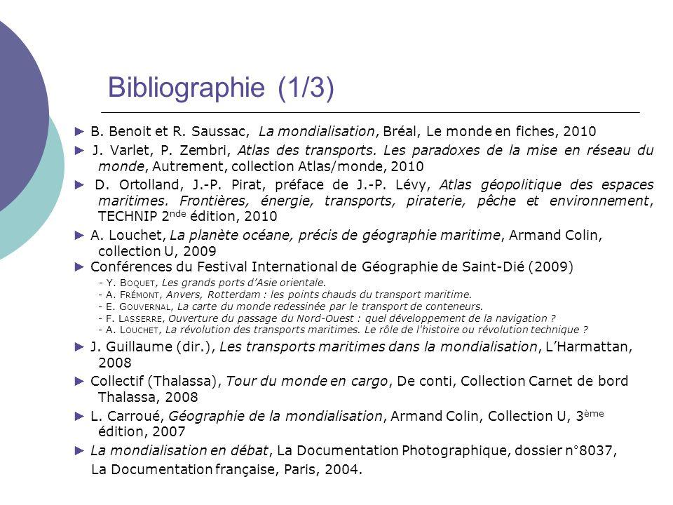 Sitographie http://www.aapa-ports.org/ Site de lAmerican Association of Ports Authorities http://www.cma-cgm.fr Site de la compagnie maritime française CMA-CGM ; nombreuses cartes et photos ; la CMA CGM est la compagnie qui a participé à lopération « Le tour du monde de Thalassa » http://eduscol.education.fr/cid47477/le-tour-du-monde-de-thalassa.html :http://eduscol.education.fr/cid47477/le-tour-du-monde-de-thalassa.html Opération « Le tour du monde de Thalassa », les extraits sélectionnés, le dossier pédagogique et notamment un dossier sur la compagnie CMA-CGM http://geoconfluences.ens-Ish.fr A voir notamment 2 articles sur le détroit de Malacca dans le dossier « Mobilités, flux et transports » http://www.isemar.asso.fr http://www.marine-marchande.net http://www.meretmarine.com http://www.portofrotterdam.com