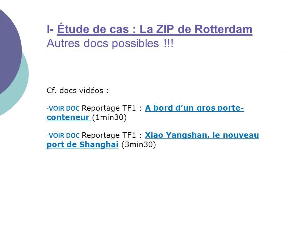 Cf. docs vidéos : -VOIR DOC Reportage TF1 : A bord dun gros porte- conteneur (1min30) -VOIR DOC Reportage TF1 : Xiao Yangshan, le nouveau port de Shan