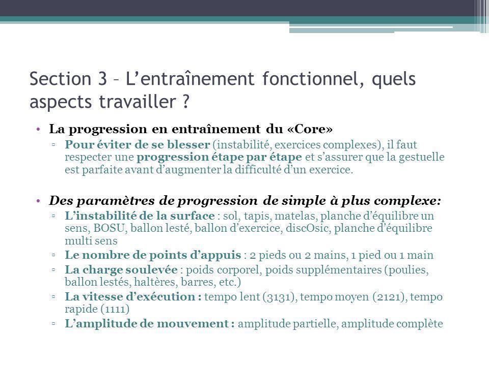 Section 3 – Lentraînement fonctionnel, quels aspects travailler ? La progression en entraînement du «Core» Pour éviter de se blesser (instabilité, exe