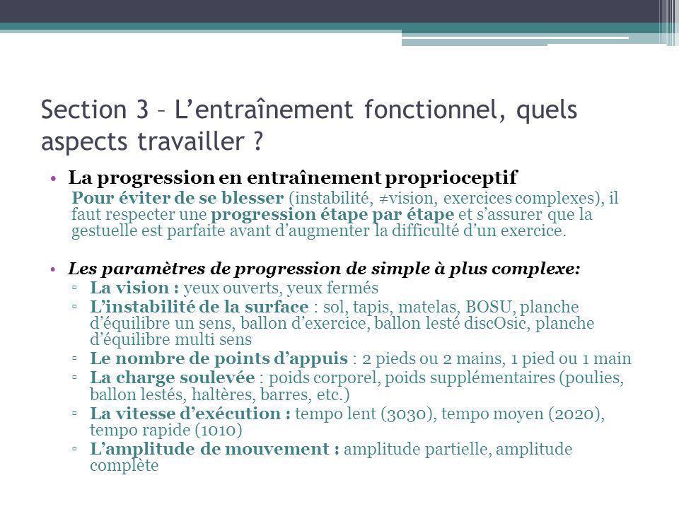 Section 3 – Lentraînement fonctionnel, quels aspects travailler ? La progression en entraînement proprioceptif Pour éviter de se blesser (instabilité,