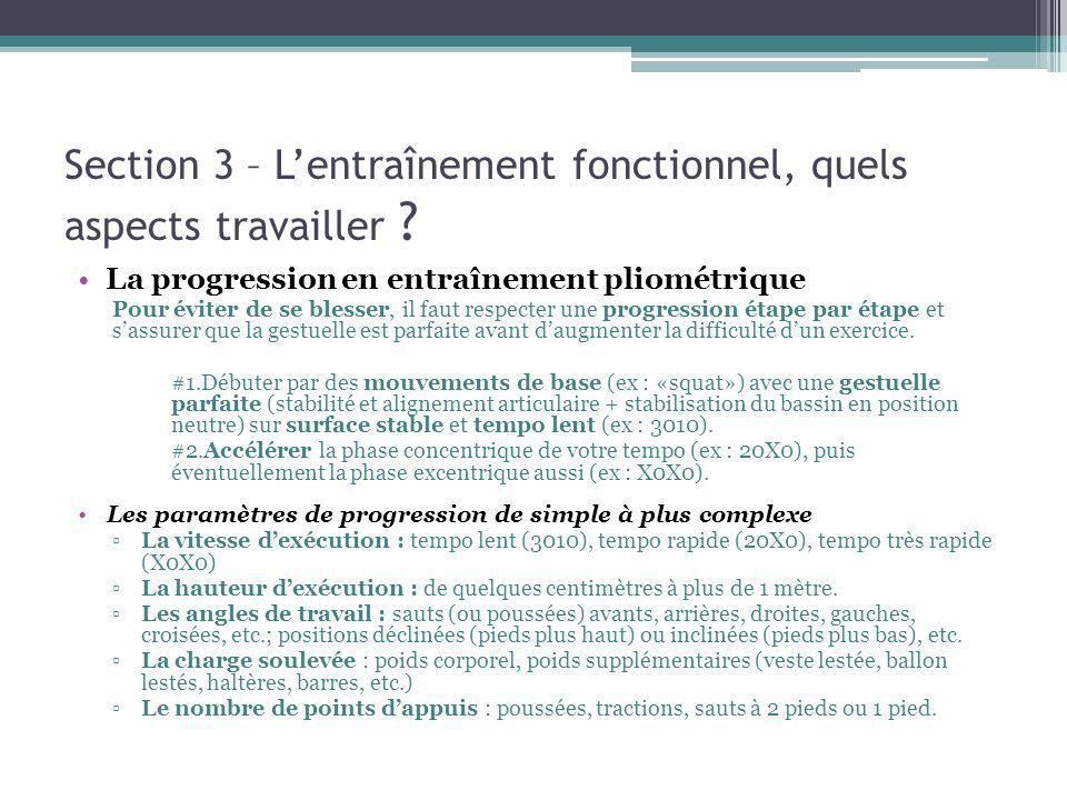 Section 3 – Lentraînement fonctionnel, quels aspects travailler ? La progression en entraînement pliométrique Pour éviter de se blesser, il faut respe