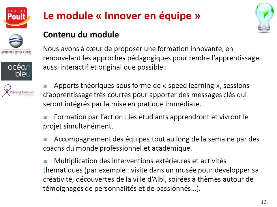 Le module « Innover en équipe » Contenu du module Nous avons à cœur de proposer une formation innovante, en renouvelant les approches pédagogiques pou