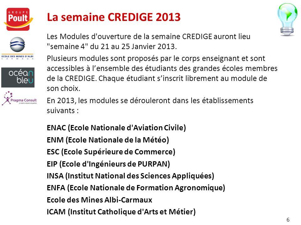 La semaine CREDIGE 2013 Les Modules d'ouverture de la semaine CREDIGE auront lieu