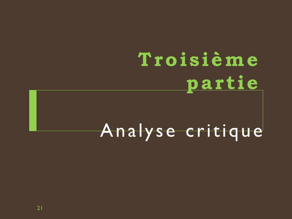 Troisième partie Analyse critique 21