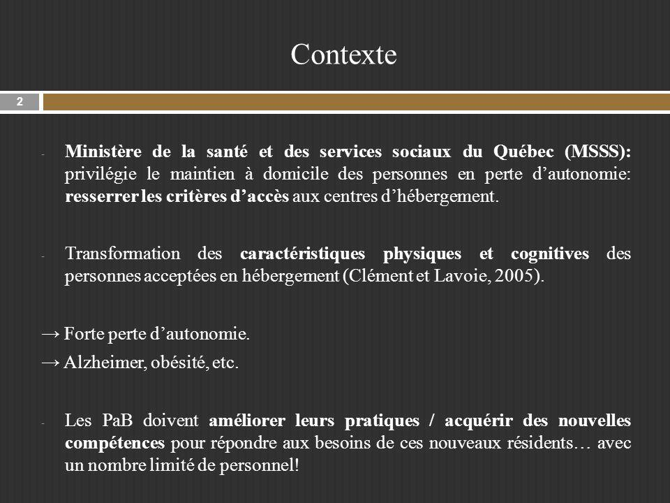 Contexte - Ministère de la santé et des services sociaux du Québec (MSSS): privilégie le maintien à domicile des personnes en perte dautonomie: resserrer les critères daccès aux centres dhébergement.