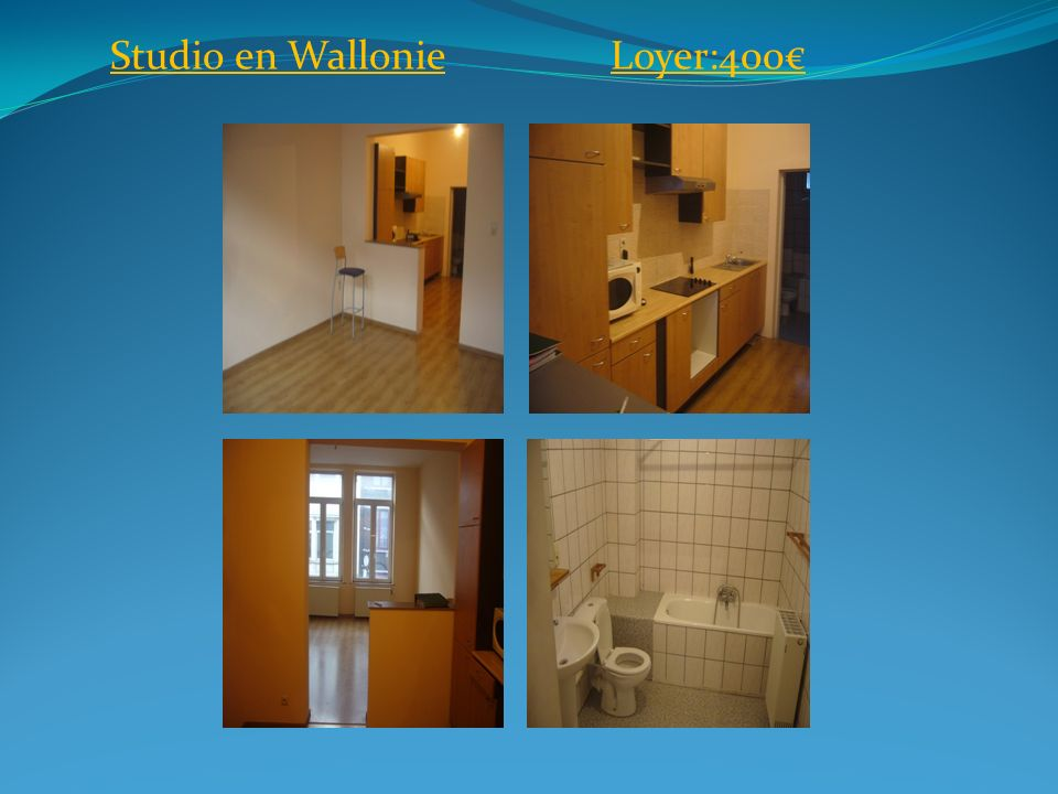 Studio en Wallonie Loyer:400