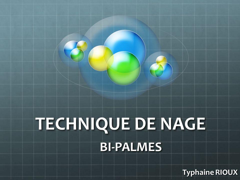 TECHNIQUE DE NAGE BI-PALMES Typhaine RIOUX