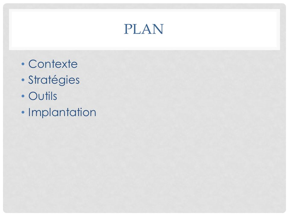 PLAN Contexte Stratégies Outils Implantation