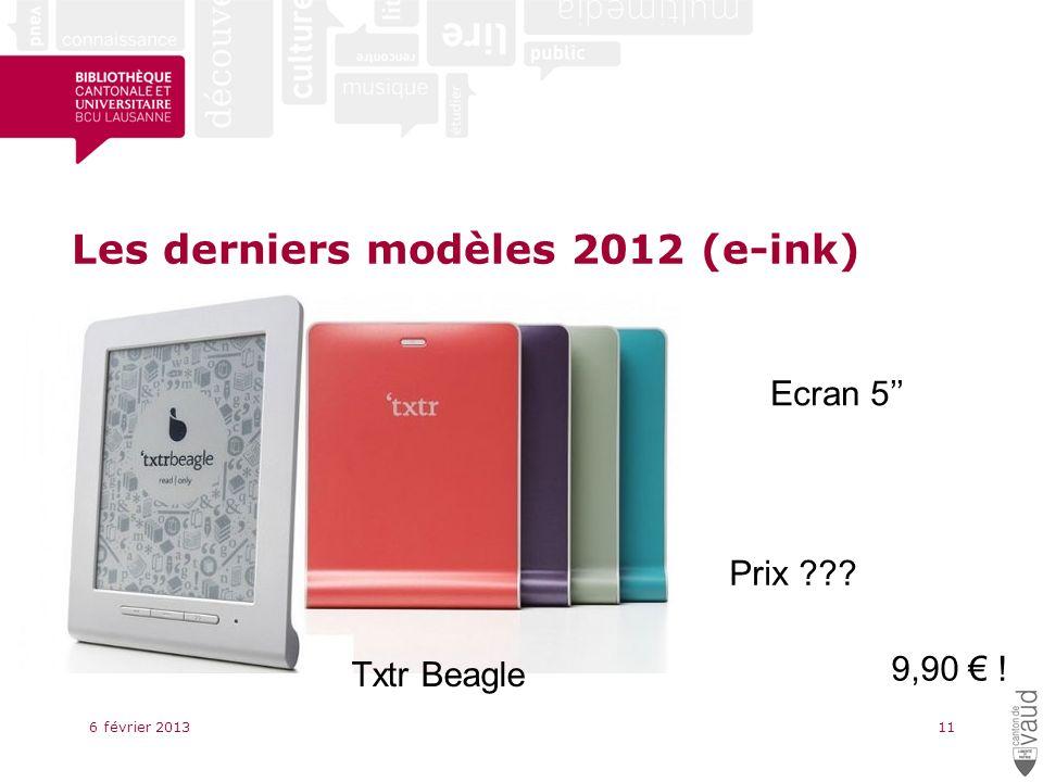 Les derniers modèles 2012 (e-ink) 6 février 201311 Ecran 5 Prix 9,90 ! Txtr Beagle