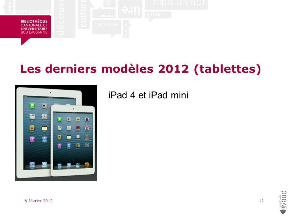 Les derniers modèles 2012 (tablettes) 6 février 201312 iPad 4 et iPad mini