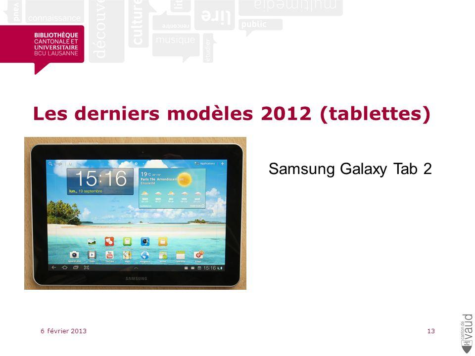 Les derniers modèles 2012 (tablettes) 6 février 201313 Samsung Galaxy Tab 2