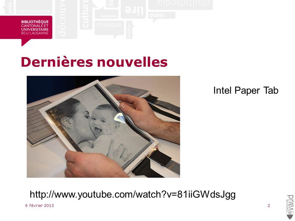 Dernières nouvelles 6 février 20132 Intel Paper Tab http://www.youtube.com/watch v=81iiGWdsJgg