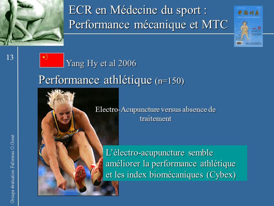 Groupe évaluation Faformec O.Goret ECR en Médecine du sport : Performance mécanique et MTC Yang Hy et al 2006 Performance athlétique (n=150) Lélectro-