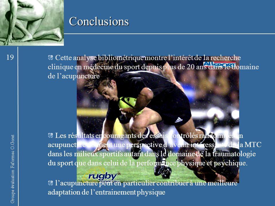 Groupe évaluation Faformec O.Goret Conclusions Cette analyse bibliométrique montre lintérêt de la recherche clinique en médecine du sport depuis plus