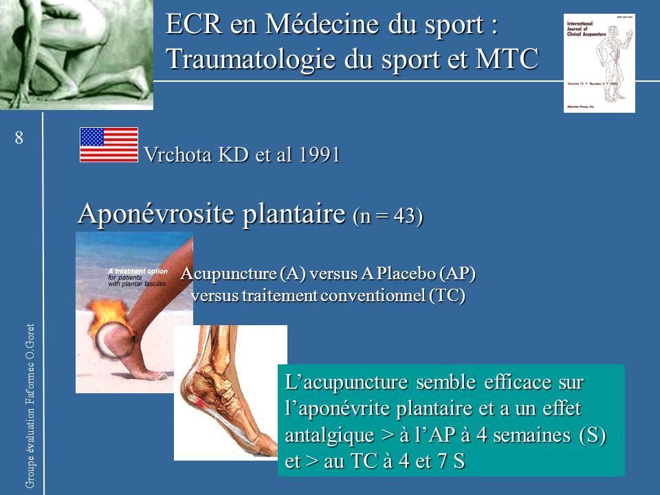 Groupe évaluation Faformec O.Goret ECR en Médecine du sport : Traumatologie du sport et MTC Tendinite de la coiffe des rotateurs (n = 52) Lacupuncture a un effet antalgique spécifique sur lépaule douloureuse chronique Kleinhenz J et al 1999 Acupuncture (A) versus A Placebo (AP) 9