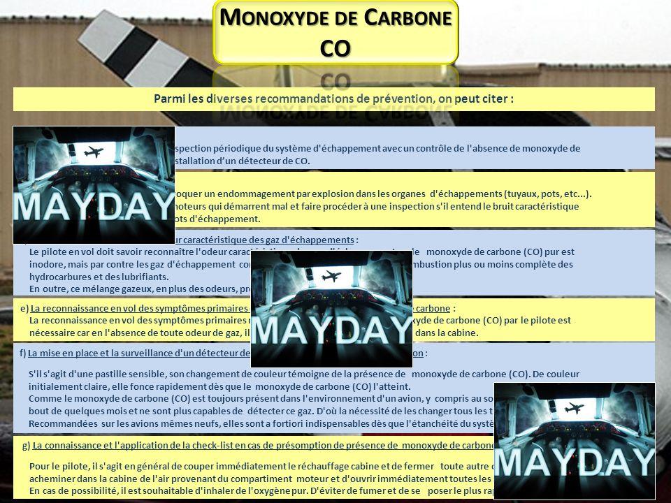 f) La mise en place et la surveillance d'un détecteur de monoxyde de carbone à bord de l'avion : S'il s'agit d'une pastille sensible, son changement d