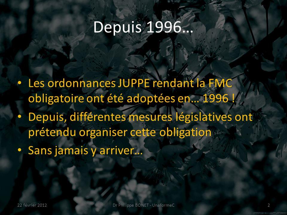 Depuis 1996… Les ordonnances JUPPE rendant la FMC obligatoire ont été adoptées en… 1996 .